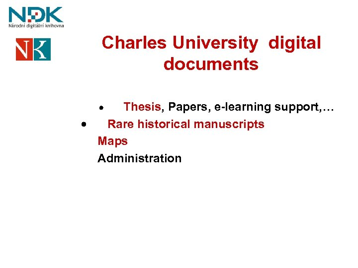 Charles University digital documents · Thesis, Papers, e-learning support, … · Rare historical