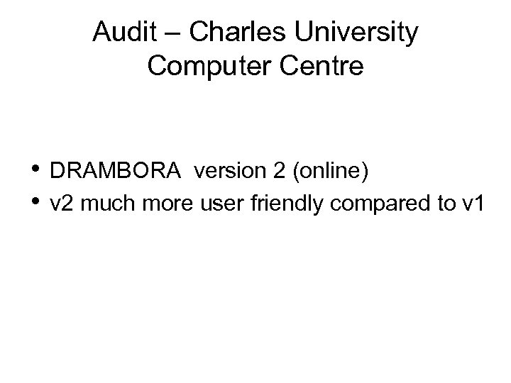 Audit – Charles University Computer Centre • DRAMBORA version 2 (online) • v 2
