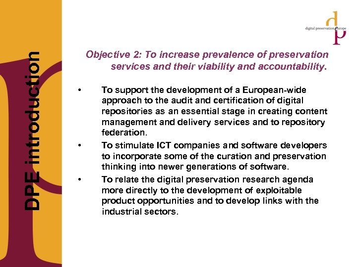 DPE introduction Objective 2: To increase prevalence of preservation services and their viability
