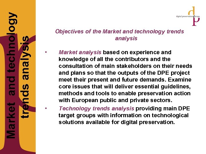 Market and technology trends analysis Objectives of the Market and technology trends analysis