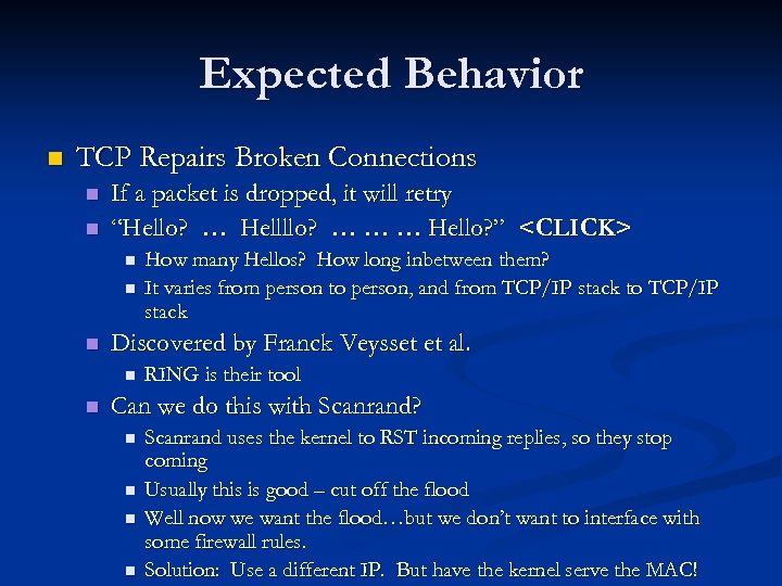 Expected Behavior n TCP Repairs Broken Connections n n If a packet is dropped,