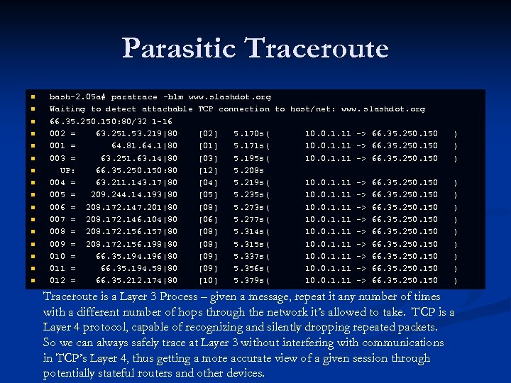 Parasitic Traceroute n n n n bash-2. 05 a# paratrace -b 1 m www.
