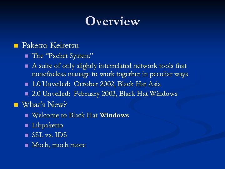 """Overview n Paketto Keiretsu n n n The """"Packet System"""" A suite of only"""