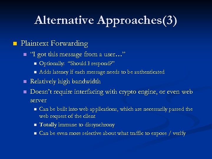 """Alternative Approaches(3) n Plaintext Forwarding n """"I got this message from a user…"""" n"""