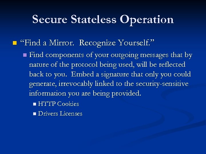 """Secure Stateless Operation n """"Find a Mirror. Recognize Yourself. """" n Find components of"""