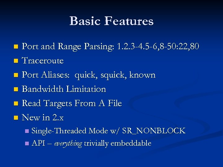 Basic Features Port and Range Parsing: 1. 2. 3 -4. 5 -6, 8 -50: