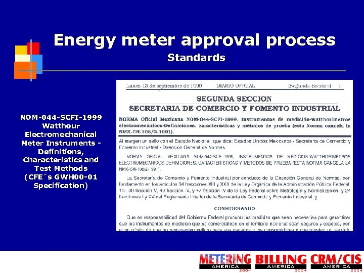 Energy meter approval process Standards NOM-044 -SCFI-1999 Watthour Electromechanical Meter Instruments Definitions, Characteristics and