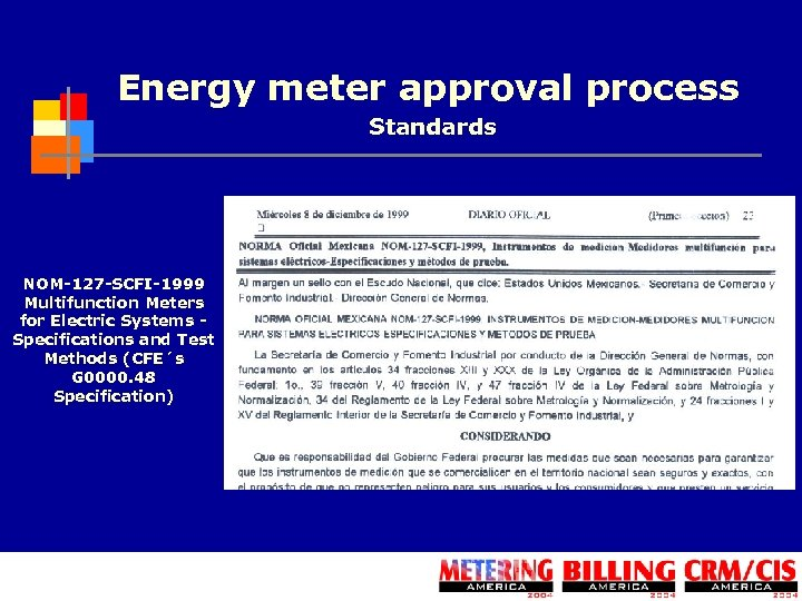 Energy meter approval process Standards NOM-127 -SCFI-1999 Multifunction Meters for Electric Systems Specifications and