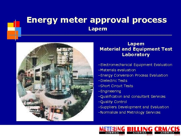 Energy meter approval process Lapem Material and Equipment Test Laboratory –Electromechanical Equipment Evaluation –Materials