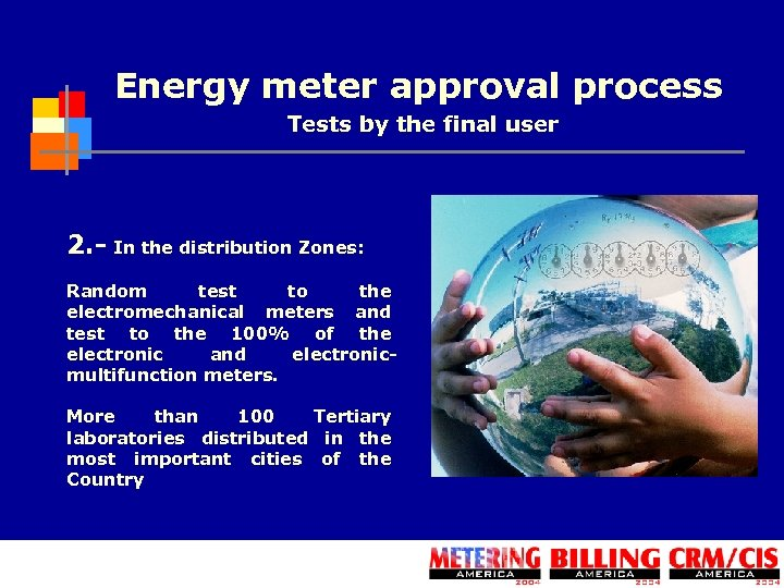 Energy meter approval process Tests by the final user 2. - In the distribution