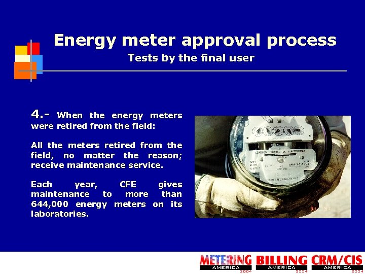 Energy meter approval process Tests by the final user 4. - When the energy