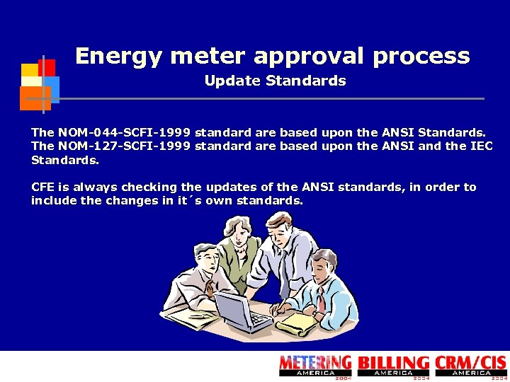 Energy meter approval process Update Standards The NOM-044 -SCFI-1999 standard are based upon the