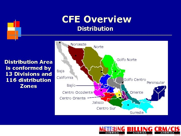 CFE Overview Distribution Noroeste Distribution Area is conformed by 13 Divisions and 116 distribution