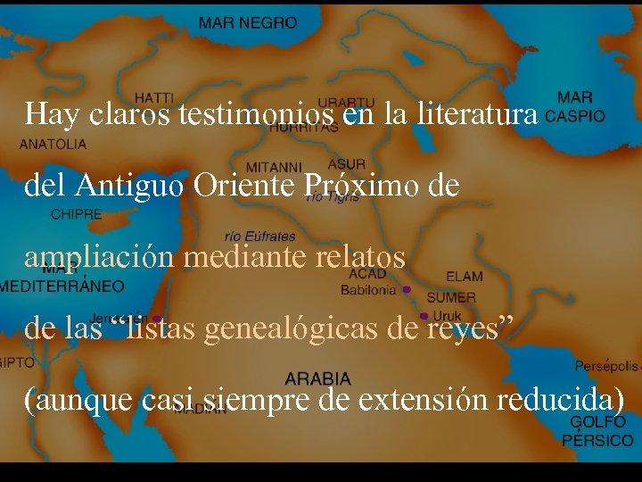 Hay claros testimonios en la literatura del Antiguo Oriente Próximo de ampliación mediante relatos