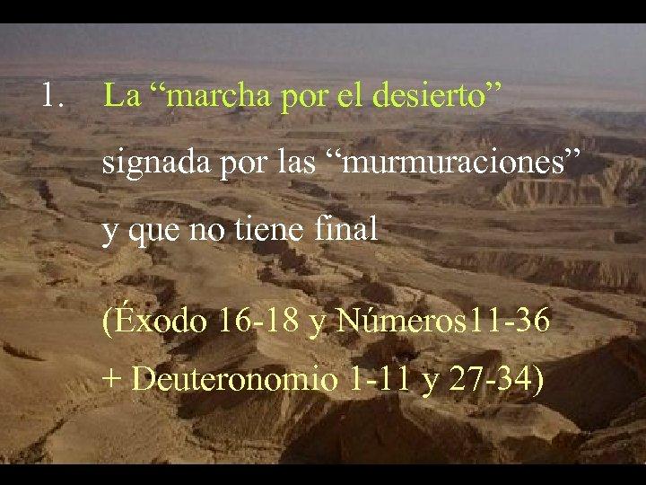 """1. La """"marcha por el desierto"""" signada por las """"murmuraciones"""" y que no tiene"""