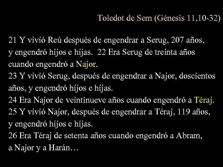 Toledot de Sem (Génesis 11, 10 -32) 21 Y vivió Reú después de engendrar