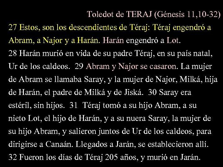 Toledot de TERAJ (Génesis 11, 10 -32) 27 Estos, son los descendientes de Téraj: