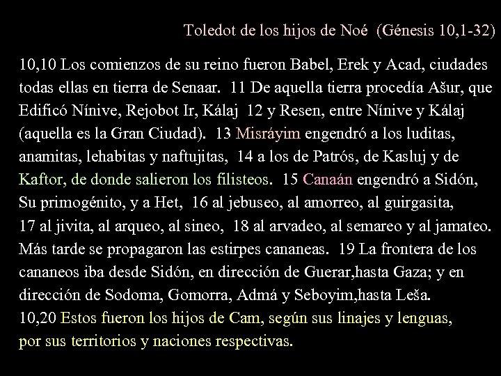 Toledot de los hijos de Noé (Génesis 10, 1 -32) 10, 10 Los comienzos