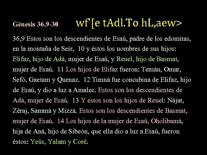wf'[e t. Adl. To h. L, aew> Génesis 36, 9 -30 36, 9 Estos