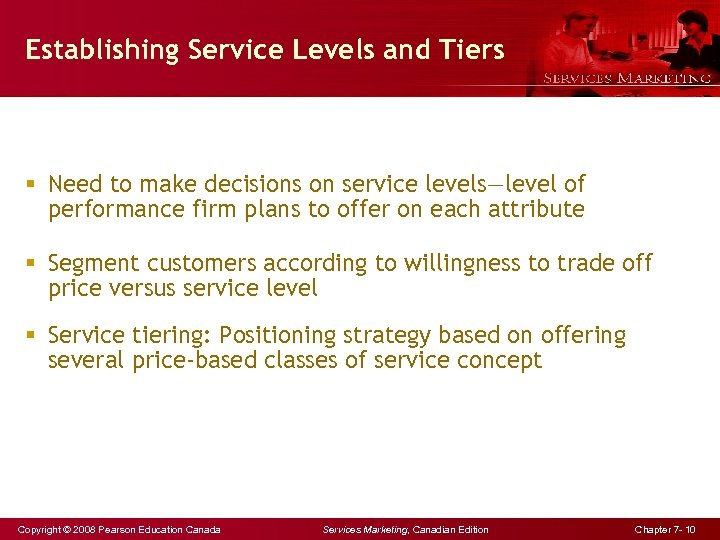 Establishing Service Levels and Tiers § Need to make decisions on service levels—level of