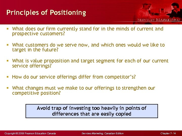 Principles of Positioning § What does our firm currently stand for in the minds