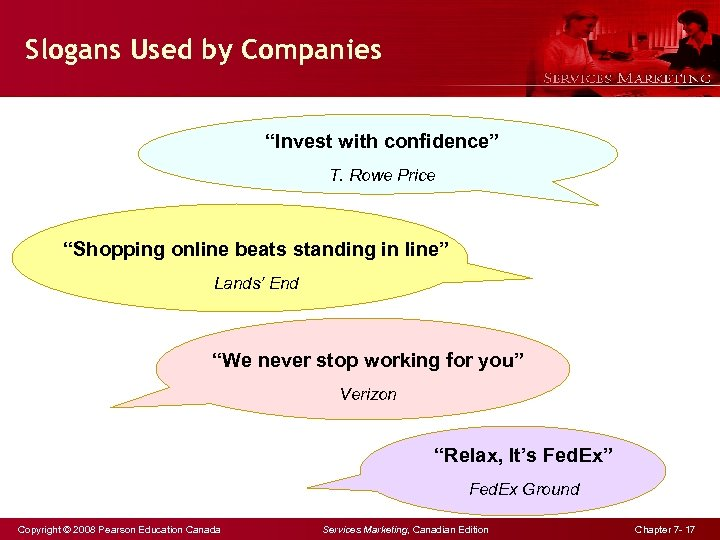 """Slogans Used by Companies """"Invest with confidence"""" T. Rowe Price """"Shopping online beats standing"""