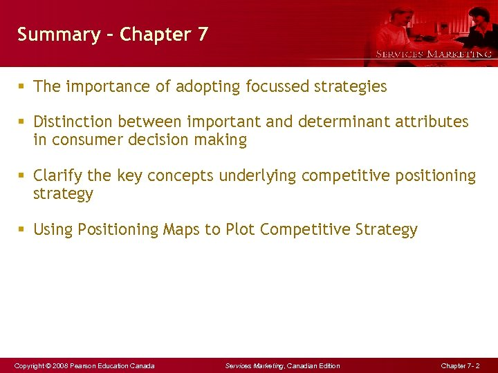 Summary – Chapter 7 § The importance of adopting focussed strategies § Distinction between