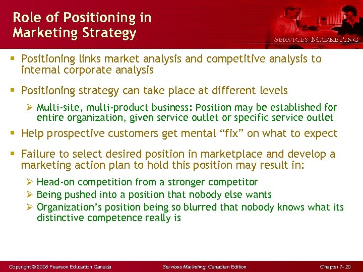 Role of Positioning in Marketing Strategy § Positioning links market analysis and competitive analysis