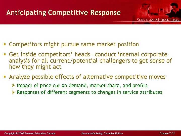 Anticipating Competitive Response § Competitors might pursue same market position § Get inside competitors'