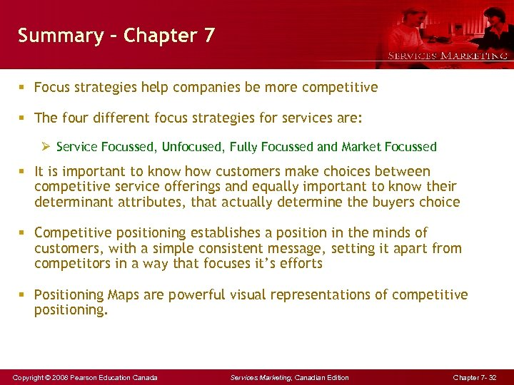 Summary - Chapter 7 § Focus strategies help companies be more competitive § The