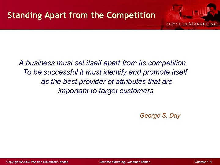Standing Apart from the Competition A business must set itself apart from its competition.