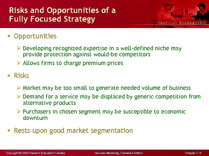 Risks and Opportunities of a Fully Focused Strategy § Opportunities Ø Developing recognized expertise