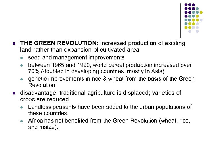 l l THE GREEN REVOLUTION: increased production of existing land rather than expansion of