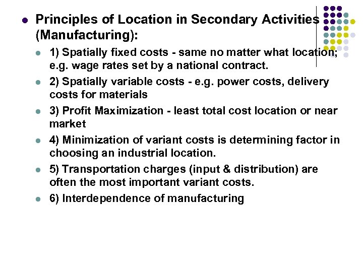 l Principles of Location in Secondary Activities (Manufacturing): l l l 1) Spatially fixed