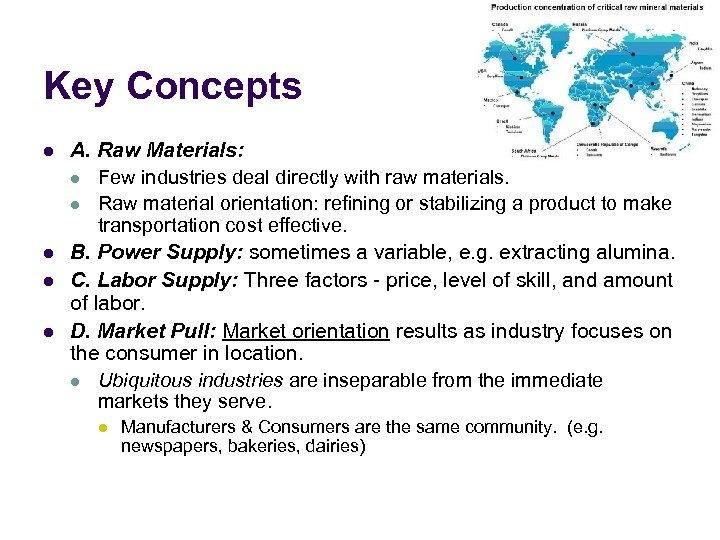 Key Concepts l l A. Raw Materials: l Few industries deal directly with raw