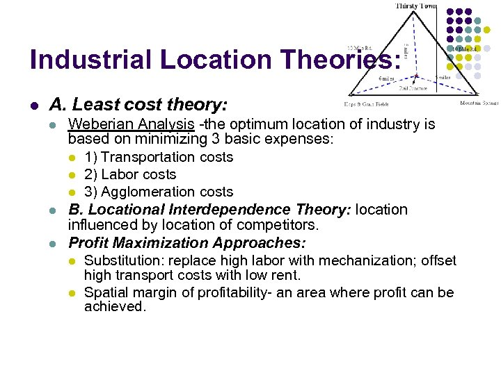 Industrial Location Theories: l A. Least cost theory: l l l Weberian Analysis -the