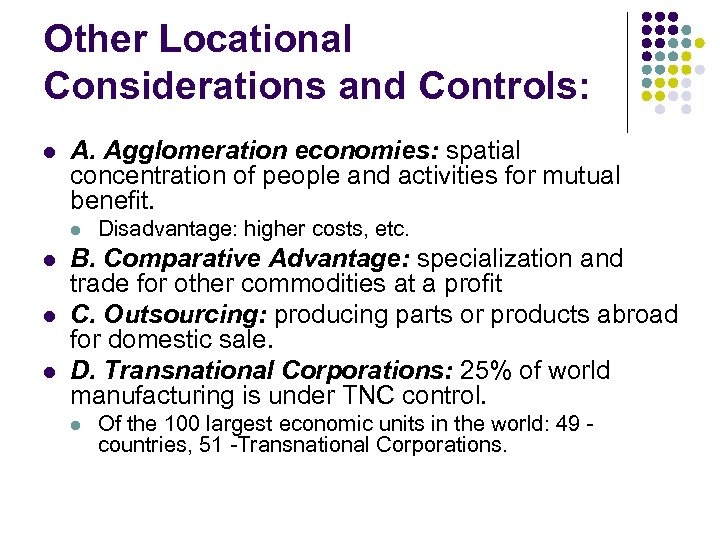 Other Locational Considerations and Controls: l A. Agglomeration economies: spatial concentration of people and