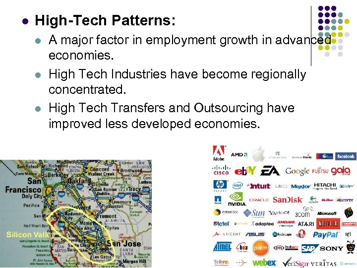 l High-Tech Patterns: l l l A major factor in employment growth in advanced