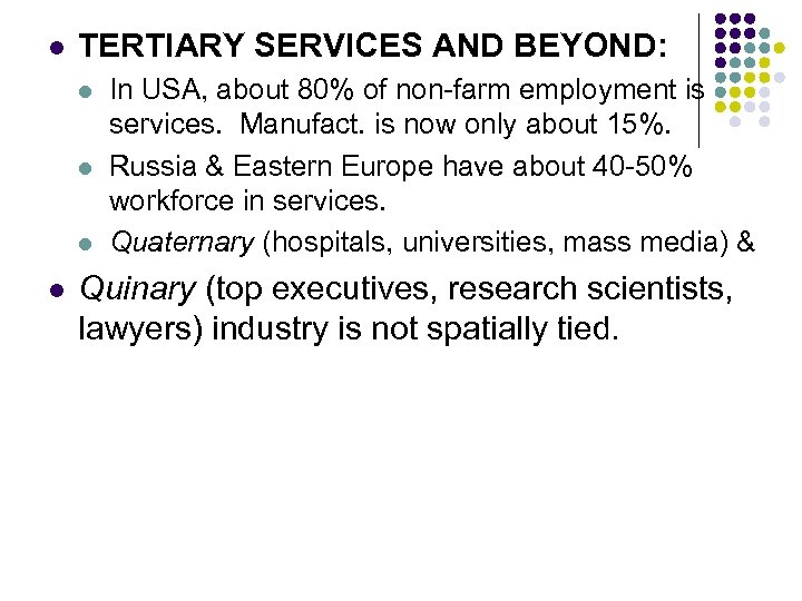 l TERTIARY SERVICES AND BEYOND: l l In USA, about 80% of non-farm employment