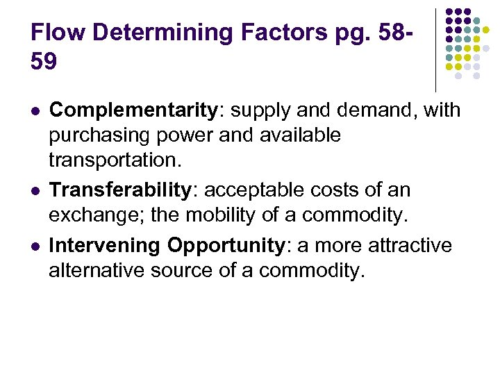Flow Determining Factors pg. 5859 l l l Complementarity: supply and demand, with purchasing