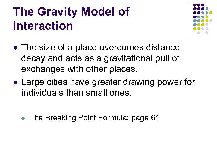 The Gravity Model of Interaction l l The size of a place overcomes distance