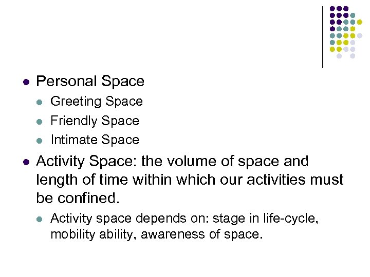 l Personal Space l l Greeting Space Friendly Space Intimate Space Activity Space: the
