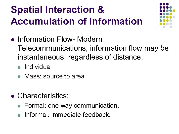 Spatial Interaction & Accumulation of Information l Information Flow- Modern Telecommunications, information flow may