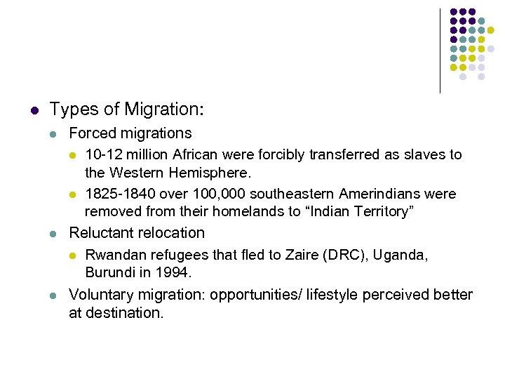 l Types of Migration: l l l Forced migrations l 10 -12 million African