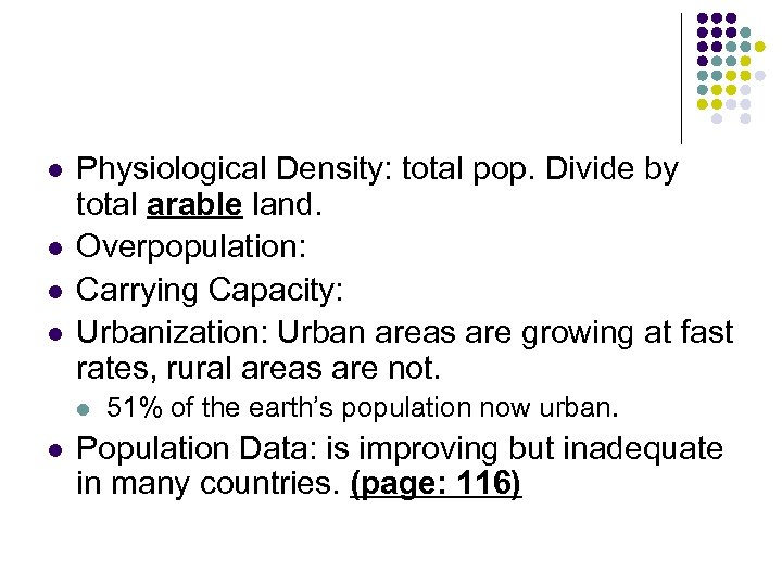 l l Physiological Density: total pop. Divide by total arable land. Overpopulation: Carrying Capacity: