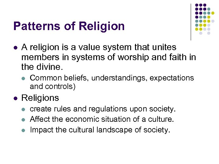 Patterns of Religion l A religion is a value system that unites members in