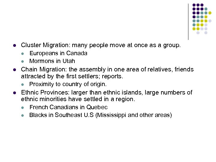 l l l Cluster Migration: many people move at once as a group. l