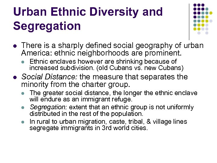 Urban Ethnic Diversity and Segregation l There is a sharply defined social geography of