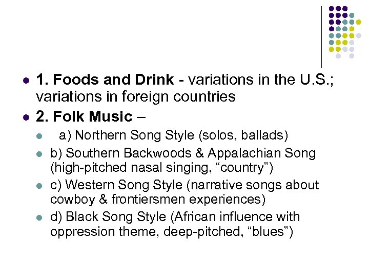 l l 1. Foods and Drink - variations in the U. S. ; variations