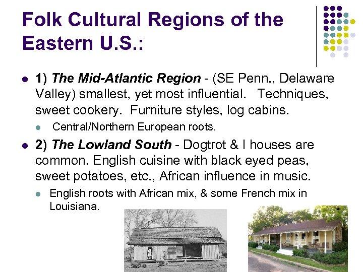Folk Cultural Regions of the Eastern U. S. : l 1) The Mid-Atlantic Region